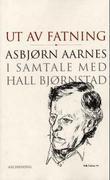 """""""Ut av fatning - Asbjørn Aarnes i samtale med Hall Bjørnstad"""" av Hall Bjørnstad"""