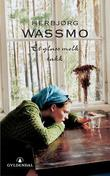 """""""Et glass melk takk roman"""" av Herbjørg Wassmo"""