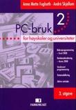 """""""PC-bruk 2 - for høgskoler og universiteter"""" av Anna Mette Fuglseth"""