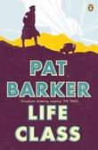 """""""Life Class"""" av Pat Barker"""