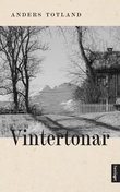 """""""Vintertonar roman"""" av Anders Totland"""