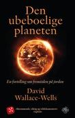 """""""Den ubeboelige planeten en fortelling om fremtiden på jorden"""" av David Wallace-Wells"""