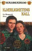 """""""Kjærlighetens kall"""" av Liv Margareth Alver"""