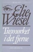 """""""Tusmørket i det fjerne"""" av Elie Wiesel"""