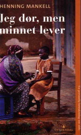 """""""Jeg dør, men minnet lever - en personlig betraktning om aids"""" av Henning Mankell"""