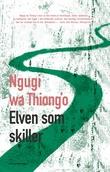 """""""Elven som skiller - roman"""" av Ngũgĩ wa Thiong'o"""