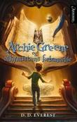 """""""Archie Greene og alkymistens forbannelse"""" av D.D. Everest"""