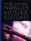 """""""Norges musikkhistorie. Bd. 1 - tiden før 1814"""" av Arvid O. Vollsnes"""