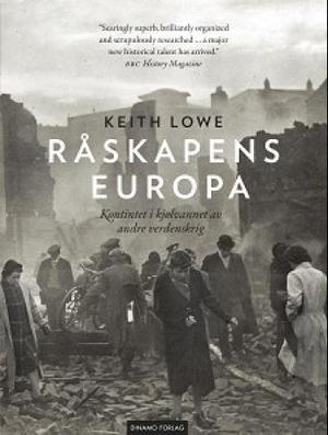 """""""Råskapens Europa - kontinentet i kjølevannet av andre verdenskrig"""" av Keith Lowe"""
