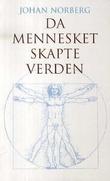 """""""Da mennesket skapte verden"""" av Johan Norberg"""