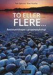 """""""To eller flere - basiskunnskaper i gruppepsykologi"""" av Peik Gjøsund"""