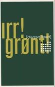 """""""Irr! Grønt! roman"""" av Dag Solstad"""