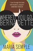 """""""Where'd you go, Bernadette"""" av Maria Semple"""