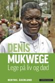 """""""Denis Mukwege - lege på liv og død"""" av Berthil Åkerlund"""