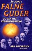 """""""År 2000's falne guder og den nye verdensordning"""" av Aril Edvardsen"""
