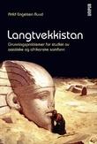"""""""Langtvekkistan - grunnlagsproblemer for studiet av asiatiske og afrikanske kulturer og samfunn"""" av Arild Engelsen Ruud"""