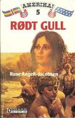 """""""Rødt gull"""" av Rune Angell-Jacobsen"""