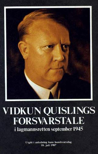 """""""Vidkun Quislings forsvarstale i lagmannsretten 1945 - utgitt i anledning hans hundreårsdag 18.juli 1987"""""""