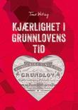 """""""Kjærlighet i grunnlovens tid"""" av Tone Wisting"""