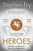 """""""Heroes - mortals and monsters, quests and adventure"""" av Stephen Fry"""
