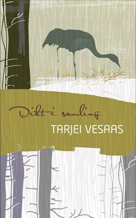 """""""Dikt i samling"""" av Tarjei Vesaas"""