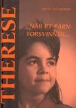 """""""Therese - når et barn forsvinner"""" av Grete Tallaksrud"""