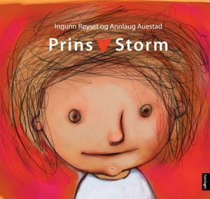 """""""Prins Storm"""" av Ingunn Røyset"""