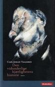 """""""Den vidunderlige kjærlighetens historie"""" av Carl-Johan Vallgren"""