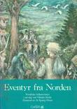 """""""Eventyr fra Norden nordiske folkeeventyr"""" av Vibeke Stybe"""