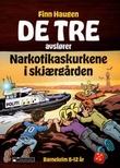 """""""De tre avslører narkotikaskurkene i skjærgården"""" av Finn Haugen"""
