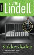 """""""Sukkerdøden"""" av Unni Lindell"""