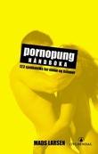 """""""Pornopung-håndboka 123 sjekketriks for menn og kvinner"""" av Mads Larsen"""
