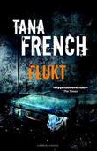"""""""Flukt"""" av Tana French"""