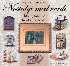 """""""Nostalgi med verdi - mangfold på bruktmarkedet"""" av Jorun Brevig"""