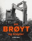 """""""Om brøyt og brøyter"""" av Kyrre Nese"""