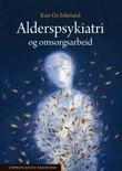 """""""Alderspsykiatri og omsorgsarbeid"""" av Kari Os Eskeland"""