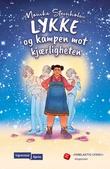 """""""Lykke og kampen mot kjærligheten"""" av Monika Steinholm"""