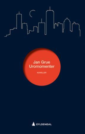 """""""Uromomenter - noveller"""" av Jan Grue"""