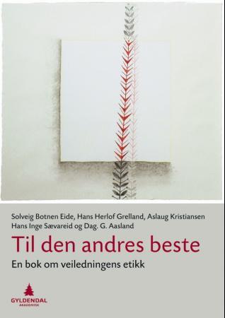 """""""Til den andres beste - en bok om veiledningens etikk"""" av Solveig Botnen Eide"""