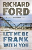 """Let me be frank with you"" av Richard Ford"