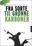 """""""Fra sorte til grønne karboner"""" av Line Henriette Hjemdal"""