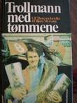 """""""Trollmann med tømmene - ulf Thoresen forteller til Bjørn Myrvang"""" av Bjørn Myrvang"""