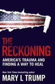 """""""The reckoning America's trauma and finding a way to heal"""" av Mary L Trump"""