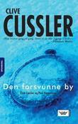 """""""Den forsvunne by"""" av Clive Cussler"""