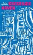 """""""Kirsebærhaven - komedie i fire akter"""" av Anton Pavlovitsj Tsjekhov"""