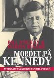 """""""Mordet på Kennedy - attentatet som rystet en hel verden"""" av Bill O'Reilly"""