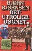 """""""Det utrolige døgnet"""" av Bjørn Bjørnsen"""