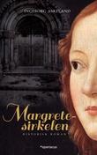 """""""Margretesirkelen - historisk roman"""" av Ingeborg Askeland"""