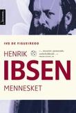 """""""Henrik Ibsen - mennesket"""" av Ivo de Figueiredo"""