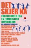 """""""Det skjer nå - fortellinger fra en feministisk revolusjon"""" av Helena Brodtkorb"""